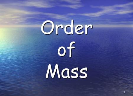 1 Order of Mass. 2 Introduction In the name of the Father, and of the Son, and of the Holy Spirit. Amen. The grace of our Lord Jesus Christ, and the love.