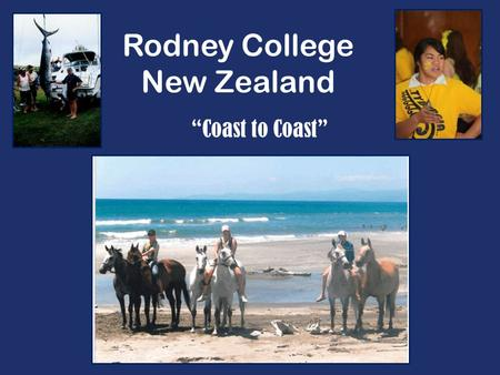 Rodney College New Zealand Coast to Coast. Our college in the heart of Wellsford.