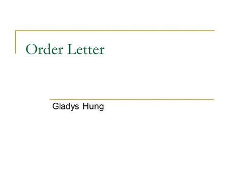 Order Letter Gladys Hung. Letter example on p. 44 Following our telephone conversation this morning, I would like to order 3,000 deluxe tweeters, and.