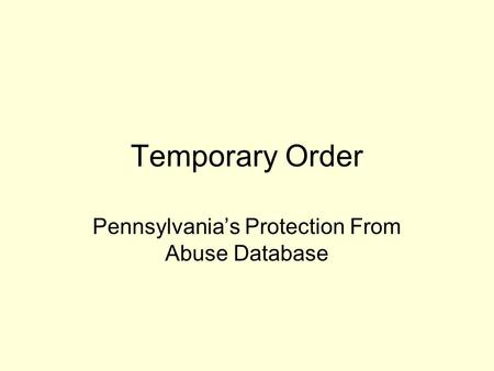 Temporary Order Pennsylvanias Protection From Abuse Database.