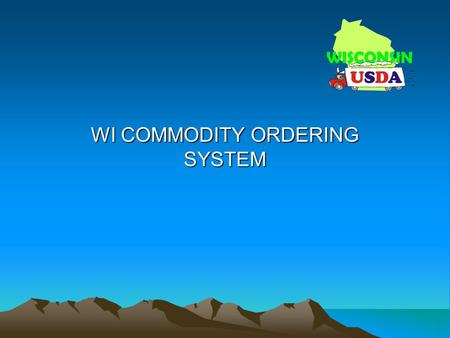 WI COMMODITY ORDERING SYSTEM. Accessing the Orders Tab.