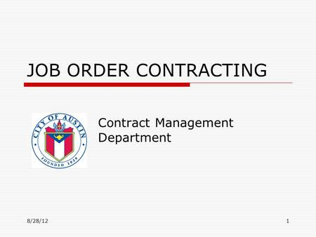 JOB ORDER CONTRACTING Contract Management Department 8/28/121.