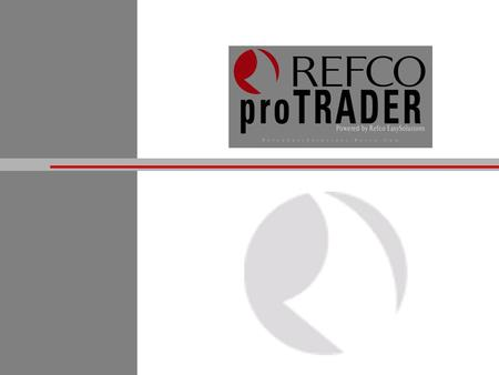 Refco ProTrader is an innovative trading front-end which incorporates the most advanced features of trade entry, market monitoring and risk management.