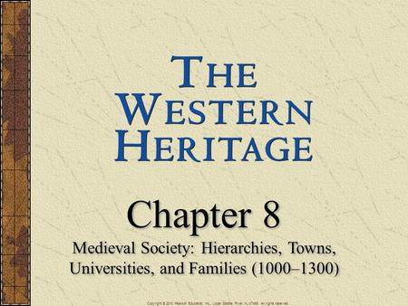 Chapter 8 Medieval Society: Hierarchies, Towns, Universities, and Families (1000–1300) Chapter 8 Medieval Society: Hierarchies, Towns, Universities, and.