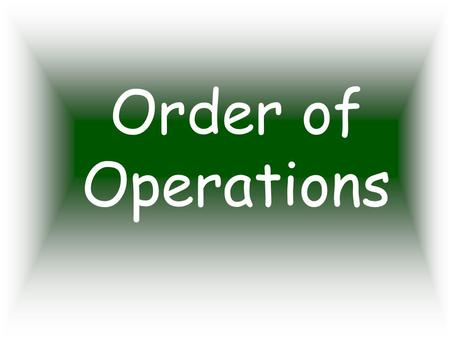 Order of Operations. What does order of operations mean? Order of operations is the order in which you solve a math problem with many components.