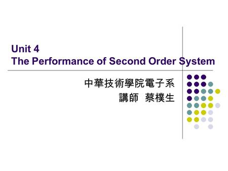Unit 4 The Performance of Second Order System Open Loop & Close Loop Open Loop: Close Loop:
