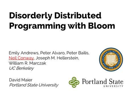 Disorderly Distributed Programming with Bloom
