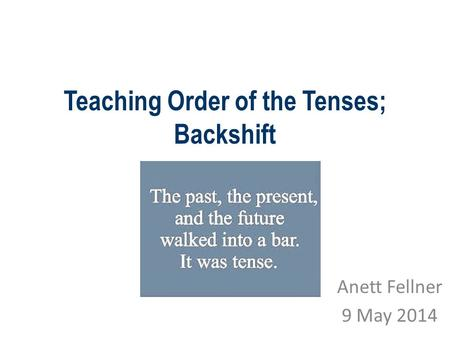 Teaching Order of the Tenses; Backshift