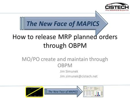 How to release MRP planned orders through OBPM MO/PO create and maintain through OBPM Jim Simunek