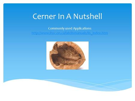 Cerner In A Nutshell Commonly used Applications