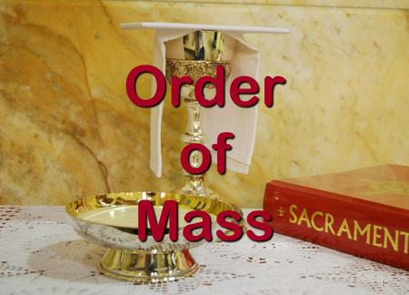 Order of Mass 1. The Introductory Rites 2 3 Introductory Rites The Introductory Rites gather the community and allow the people to unite in mind, heart.