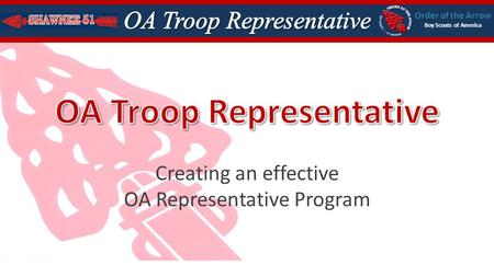 Order of the Arrow Boy Scouts of America Creating an effective OA Representative Program.