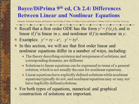 Boyce/DiPrima 9 th ed, Ch 2.4: Differences Between Linear and Nonlinear Equations Elementary Differential Equations and Boundary Value Problems, 9 th edition,