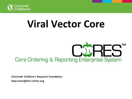 Viral Vector Core Cincinnati Childrens Research Foundation