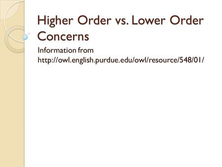Higher Order vs. Lower Order Concerns Information from