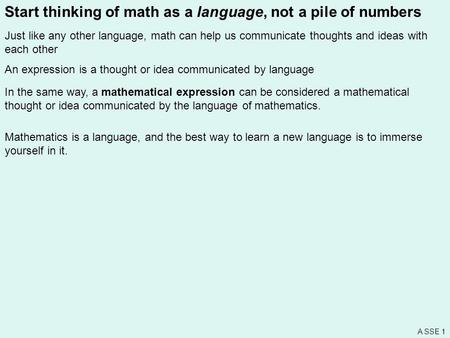 Start thinking of math as a language, not a pile of numbers