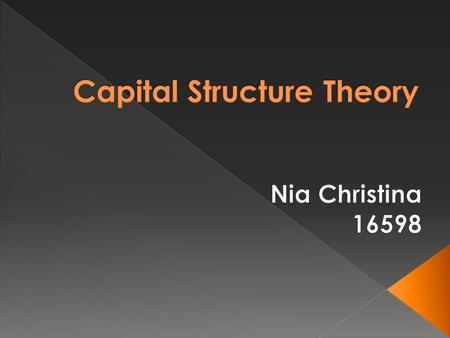 Title: An Empirical Study on the Determinants of the Capital Structure of Listed Indian Firms. Theory used by the article / research: Trade-off theory,