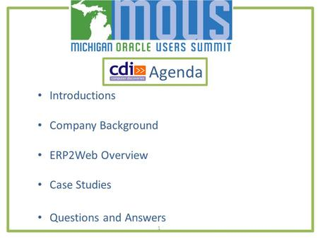 1 Agenda Introductions Company Background ERP2Web Overview Case Studies Questions and Answers.
