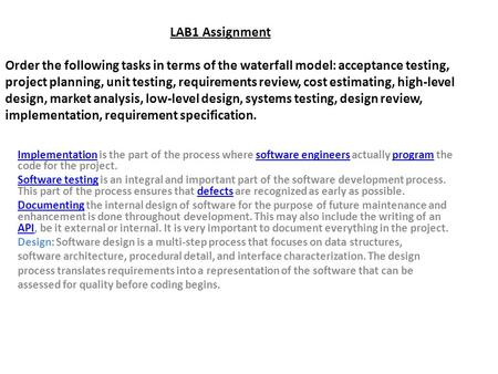 LAB1 Assignment Order the following tasks in terms of the waterfall model: acceptance testing, project planning, unit testing, requirements review, cost.