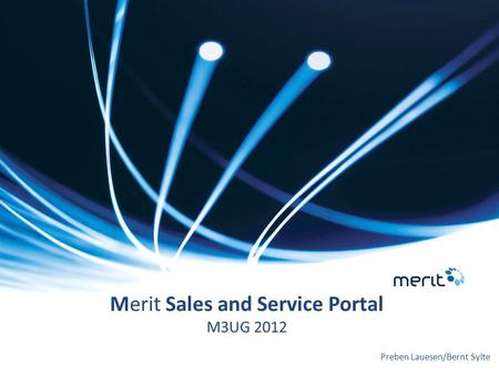 Merit Sales and Service Portal M3UG 2012