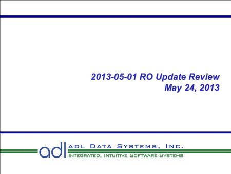 2013-05-01 RO Update Review May 24, 2013 2013-05-01 RO Update Review May 24, 2013.