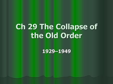 Ch 29 The Collapse of the Old Order 1929–1949. The Stalin Revolution.