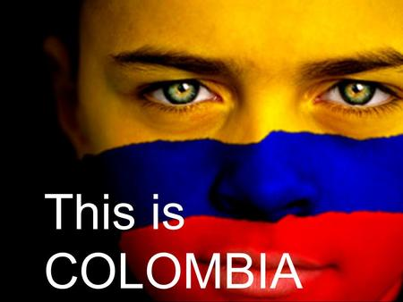 This is COLOMBIA. Our National Flag Yellow means GOLD Blue means THE OCEANS Red means the boold our people spilt at the independence war.