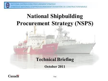 National Shipbuilding Procurement Strategy Secretariat Secrétariat de la stratégie nationale dapprovisionnement en matière de construction navale NATIONAL.