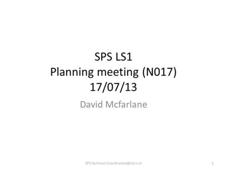 SPS LS1 Planning meeting (N017) 17/07/13 David Mcfarlane