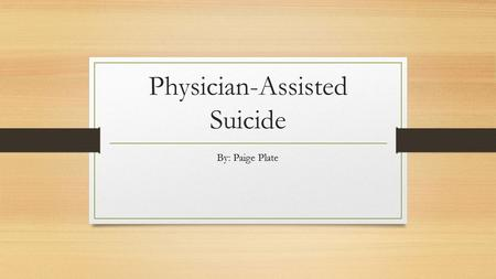 thesis statement on legalizing assisted suicide Euthanasia is often confused with and associated with assisted suicide,  definitions of the two are  thesis statement  organizations supporting the  legalization.