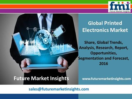 Global Printed Electronics Market Share, Global Trends, Analysis, Research, Report, Opportunities, Segmentation and Forecast,