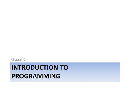 INTRODUCTION TO PROGRAMMING Chapter 2. M-files While commands can be entered directly to the command window, MATLAB also allows you to put commands in.