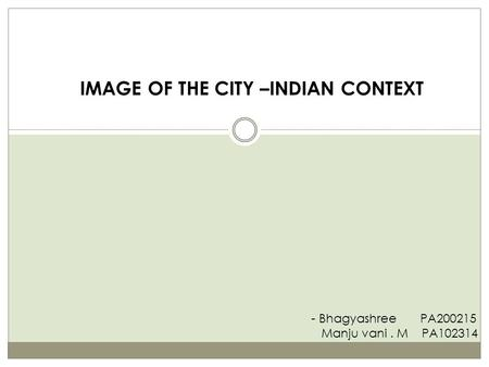 IMAGE OF THE CITY –INDIAN CONTEXT