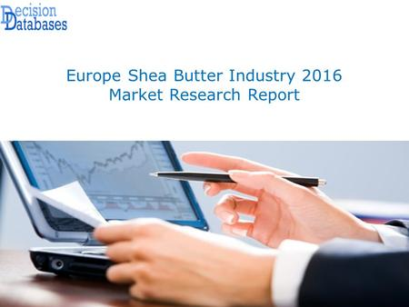 Europe Shea Butter Industry Sales and Revenue Forecast 2016 - 2021