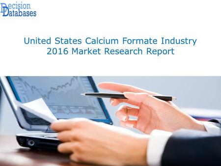 United States Calcium Formate Market Analysis and Forecasts 2021 – Demand, Supply, Cost structure along with Industry's Competitive Landscape