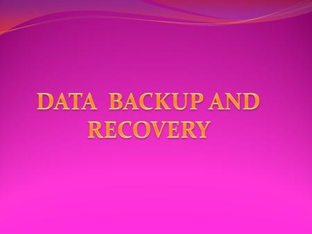 WHAT ARE BACKUPS? Backups are the last line of defense against hardware failure, floods or fires the damage caused by a security breach or just accidental.
