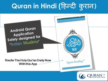 "Quran in Hindi ( हिन्दी कुरान ) Recite The Holy Qur'an Daily Now With this App Android Quran Application Solely designed for "" Indian Muslims """
