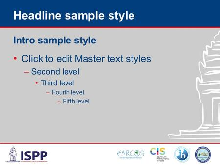 Headline sample style Intro sample style Click to edit Master text styles –Second level Third level –Fourth level o Fifth level.