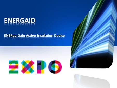 ENERGAID ENERgy-Gain Active-Insulation Device