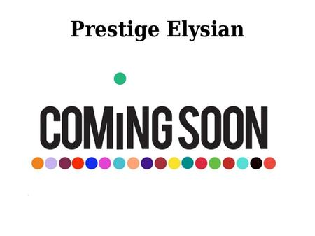 About Prestige Elysian Prestige Elysian is the brand new creation by the reputed real estate builder Prestige Group. Prestige Elysian Sprawling over.