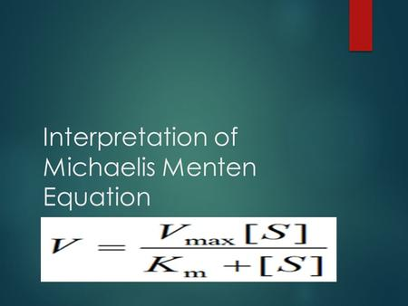 Interpretation of Michaelis Menten Equation. Michaelis-Menten  Graphically representation: