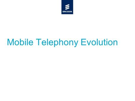 Slide title minimum 48 pt Slide subtitle minimum 30 pt Mobile Telephony Evolution.