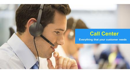 Call Center services - Everything that your customer needs