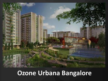 Ozone Urbana Bangalore. Overview  Ozone Urbana is a Luxury residential Project by Ozone Group, This endeavour is situated at North Bangalore on Devanahalli.