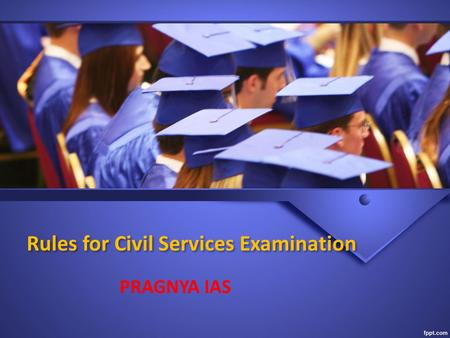 Rules for Civil Services Examination PRAGNYA IAS.