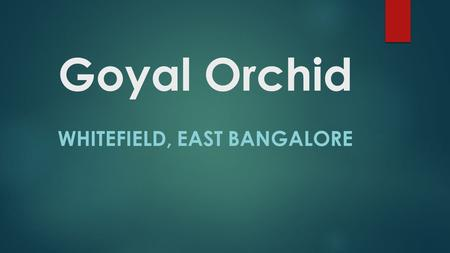 Goyal Orchid WHITEFIELD, EAST BANGALORE. Goyal Orchid Featured Image.
