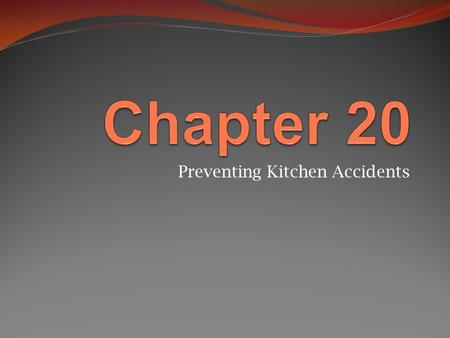 Preventing Kitchen Accidents. Kitchen Safety Basics Do not let hair, sleeves, or apron dangle: could catch fire or get tangled in appliances. Keep your.