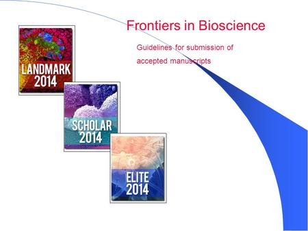 Guidelines for submission of accepted manuscripts Frontiers in Bioscience.