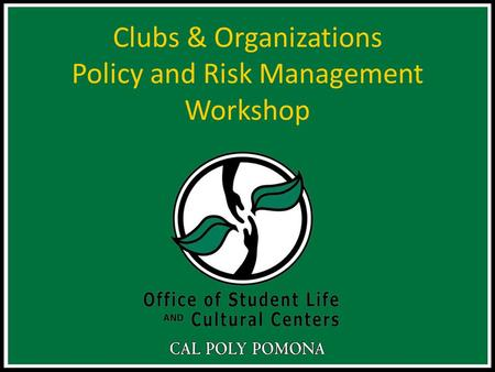Clubs & Organizations Policy and Risk Management Workshop.