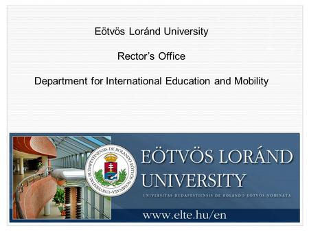 Eötvös Loránd University Rector's Office Department for International Education and Mobility.